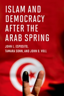 Islam and Democracy after the Arab Spring, PDF eBook