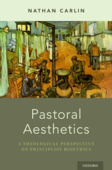 Pastoral Aesthetics : A Theological Perspective on Principlist Bioethics, PDF eBook