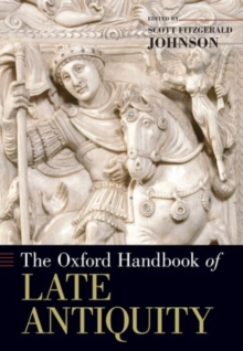 The Oxford Handbook of Late Antiquity, Paperback / softback Book