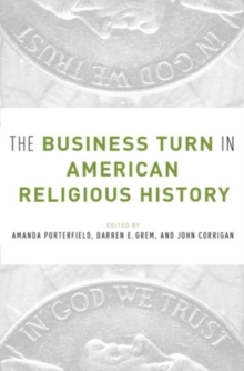 The Business Turn in American Religious History, Hardback Book