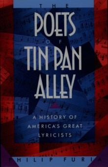 The Poets of Tin Pan Alley : A History of America's Great Lyricists, EPUB eBook