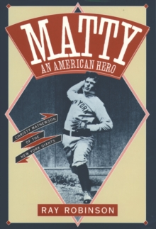 Matty: An American Hero : Christy Mathewson of the New York Giants, EPUB eBook