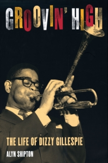 Groovin' High : The Life of Dizzy Gillespie, EPUB eBook