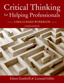 Critical Thinking for Helping Professionals : A Skills-Based Workbook, Paperback / softback Book