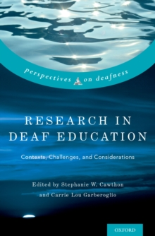 Research in Deaf Education : Contexts, Challenges, and Considerations, PDF eBook