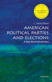 American Political Parties and Elections: A Very Short Introduction, Paperback Book