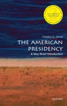 The American Presidency: A Very Short Introduction, Paperback Book