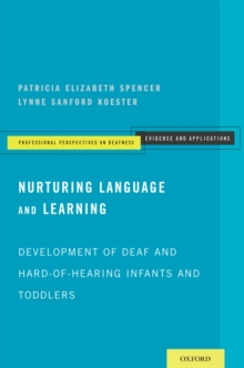 Nurturing Language and Learning : Development of Deaf and Hard-of-Hearing Infants and Toddlers, PDF eBook