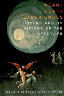 Near-Death Experiences : Understanding Our Visions of the Afterlife, Hardback Book