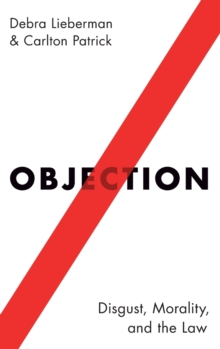 Objection : Disgust, Morality, and the Law, Hardback Book