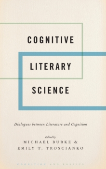 Cognitive Literary Science : Dialogues between Literature and Cognition, Hardback Book