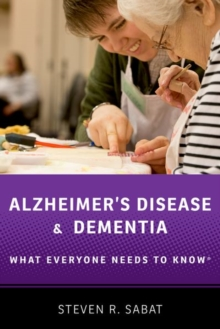 Alzheimer's Disease and Dementia : What Everyone Needs to Know (R), Paperback / softback Book