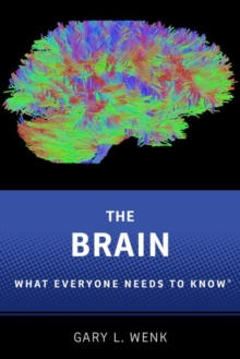 The Brain : What Everyone Needs To Know (R), Hardback Book