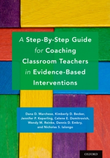 A Step-By-Step Guide for Coaching Classroom Teachers in Evidence-Based Interventions, PDF eBook