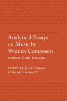 Analytical Essays on Music by Women Composers: Concert Music, 1960-2000, EPUB eBook