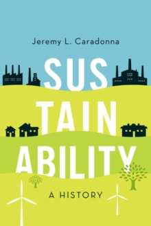 Sustainability : A History, Paperback Book