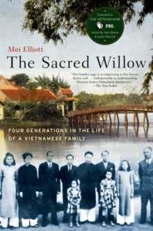 The Sacred Willow : Four Generations in the Life of a Vietnamese Family, Paperback Book