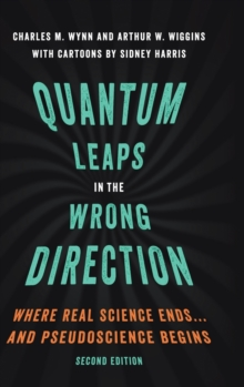 Quantum Leaps in the Wrong Direction : Where Real Science Ends...and Pseudoscience Begins, Hardback Book