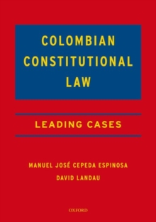 Colombian Constitutional Law : Leading Cases, Hardback Book