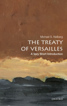 The Treaty of Versailles: A Very Short Introduction, Paperback / softback Book