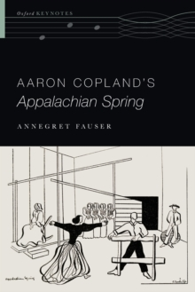 Aaron Copland's Appalachian Spring, Paperback Book