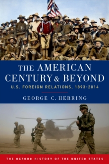 The American Century and Beyond : U.S. Foreign Relations, 1893-2014, EPUB eBook