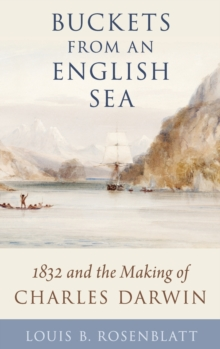 Buckets from an English Sea : 1832 and the Making of Charles Darwin, Hardback Book