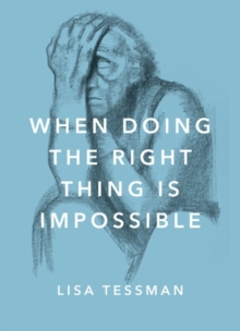 When Doing the Right Thing Is Impossible, Hardback Book
