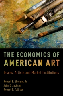 The Economics of American Art : Issues, Artists and Market Institutions, EPUB eBook
