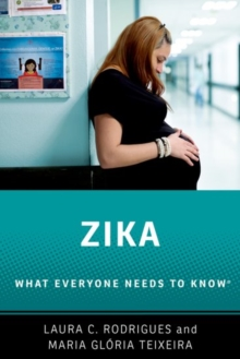 Zika : What Everyone Needs to Know (R), Paperback / softback Book