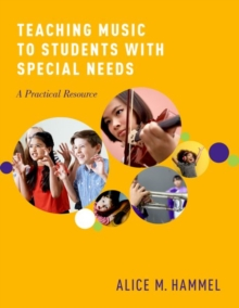 Teaching Music to Students with Special Needs : A Practical Resource, Paperback Book