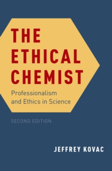 The Ethical Chemist : Professionalism and Ethics in Science, PDF eBook