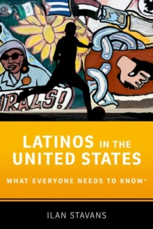 Latinos in the United States : What Everyone Needs to Know (R), Paperback / softback Book