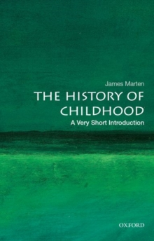The History of Childhood: A Very Short Introduction, Paperback / softback Book