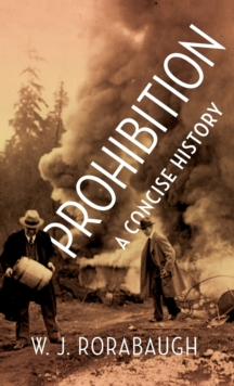 Prohibition: A Concise History, Hardback Book