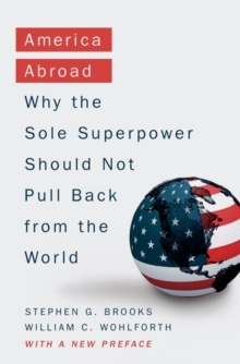 America Abroad : The United States' Global Role in the 21st Century, Paperback Book