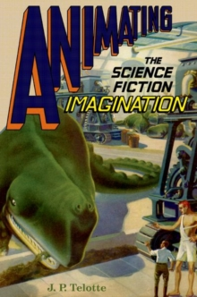 Animating the Science Fiction Imagination, Paperback Book