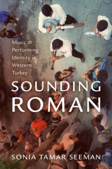 Sounding Roman : Representation and Performing Identity in Western Turkey, EPUB eBook
