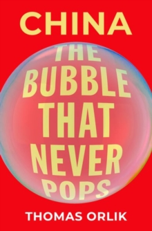 China : The Bubble that Never Pops, Hardback Book
