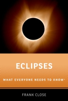 Eclipses : What Everyone Needs to Know (R), Paperback / softback Book