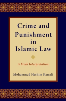 Crime and Punishment in Islamic Law : A Fresh Interpretation, PDF eBook
