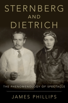 Sternberg and Dietrich : The Phenomenology of Spectacle, EPUB eBook