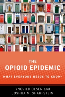 The Opioid Epidemic : What Everyone Needs to Know, EPUB eBook