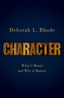 Character : What it Means and Why it Matters, Hardback Book