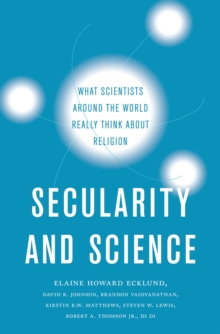 Secularity and Science : What Scientists Around the World Really Think About Religion, PDF eBook