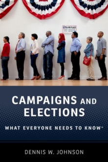 Campaigns and Elections : What Everyone Needs to Know (R), Paperback / softback Book