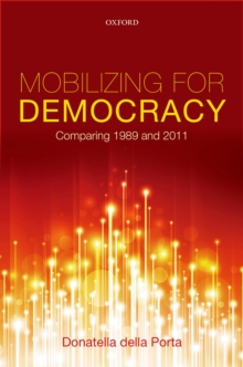 Mobilizing for Democracy : Comparing 1989 and 2011, PDF eBook