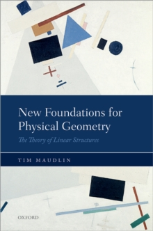 New Foundations for Physical Geometry : The Theory of Linear Structures, PDF eBook