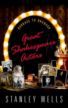 Great Shakespeare Actors : Burbage to Branagh, PDF eBook