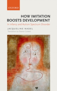 How Imitation Boosts Development : In Infancy and Autism Spectrum Disorder, PDF eBook